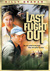 Last Flight Out (DVD, 2006, Copy Protected; Full Frame) (DVD, 2006)