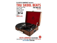 DJ Keith Lawrence presents - Tru Skool Beats! 70's to 90's Sessions