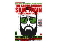The South London Soul Train Bonfire Night Special w Uncle Frank (Live)