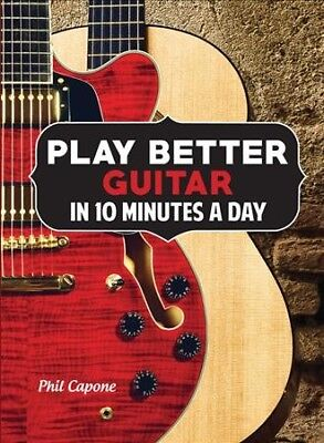 Play Better Guitar in 10 Minutes a Day, Paperback by Capone, Phil, Brand