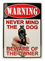 "17"" x 12"" WARNING; NEVER MIND THE DOG BEWARE OF THE OWNER"