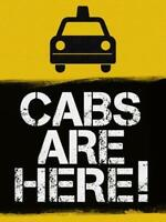 CABS ARE HERE - GUARANTEED CHEAPER THAN UBER, LYFT & TAXI CABS