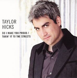 Do I Make You Proud/ Takin' It To The Streets By Taylor Hicks