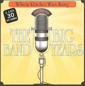 When Radio Was King: The Big Band Years [2 CD] 30206178425 ...