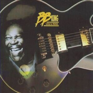 B.B. KING Lucille & Friends CD NEW w/ U2 Robert Cray Stevie Wonder Bobby Bland