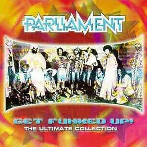 PARLIAMENT Get Funked Up The Ultimate Collection CD NEW George Clinton Best Of