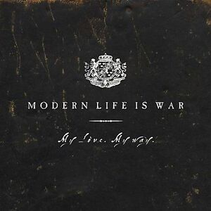 My Love. My Way. By Modern Life Is War CD, Apr-2005, Martyr Records  - $21.66