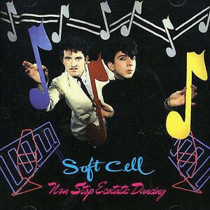 SOFT CELL Non Stop Ecstatic Dancing CD BRAND NEW Remastered Marc Almond
