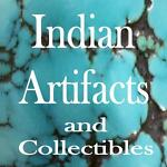 Indian Artifacts and Collectibles