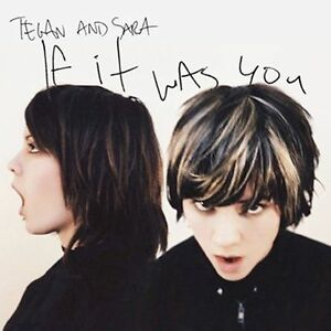 TEGAN-AND-SARA-If-It-Was-You-CD