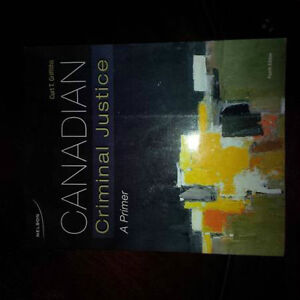 Canadian Criminal Justice A Primer, 4th Ed.