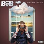 Strange Clouds [PA] by B.o.B (May-2012, Atlanti...