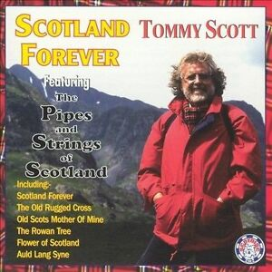 Scotland Forever [2005 Reissue] by Tommy Scott (CD, Apr-2005, Scotdisc)