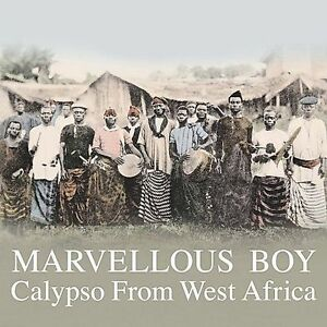 NEW Marvellous Boy: Calypso From West Africa (Audio CD)