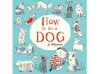 HOW TO BE A DOG WITH JO WILLIAMSON