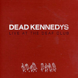 Live at the Deaf Club 1979 by Dead Kennedys (CD, Digipak, May-2004, Decay) gm6