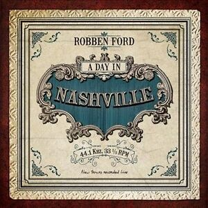 Robben-Ford-A-Day-in-Nashville-VINYL-LP-NEW-180-Gram