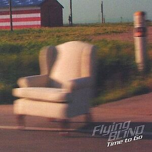 FLYING BLIND - Time to Go (CD, May-2002, Flying Blind)