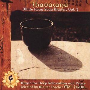 Shavasana - White Swan Masters Vol. 3 CD by Strom Max