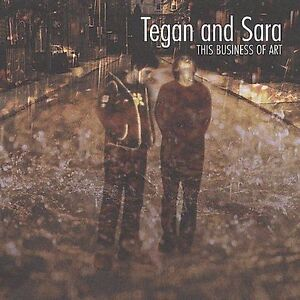 This Business of Art by Tegan and Sara (...
