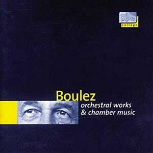 Boulez: orchestral works & chamber music