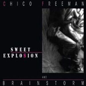 Sweet Explosion by Chico Freeman/Brainst...