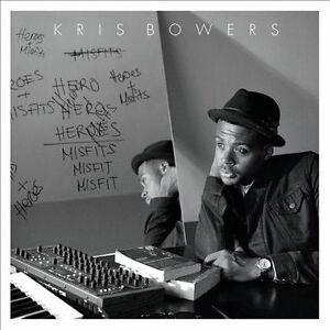 BOWERS, KRIS - Heroes + Misfits CD - NEW