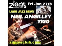ZIGGYS PRESENTS LATIN JAZZI NIGHT FEATURING THE NEIL ANGILLEY TRIO