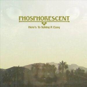 Phosphorescent Heres To Taking It Easy vinyl LP NEW sealed