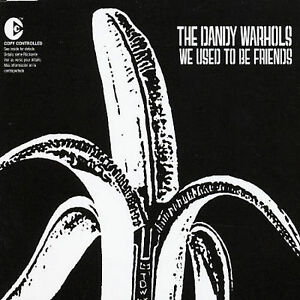 We-Used-to-Be-Friends-Single-by-The-Dandy-Warhols-CD-May-2003-Capitol