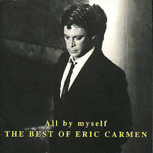 ERIC CARMEN All By Myself The Best Of CD BRAND NEW Camden