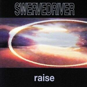 Swervedriver, Raise, Very....<br>