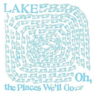 Lake Oh The Places Well Go vinyl LP NEW sealed