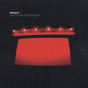 Turn-on-the-Bright-Lights-by-Interpol-CD-Aug-2002-Matador-record-label