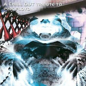 Chillout Tribute to Pink Floyd, Various Artists, Good