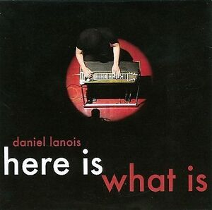 Daniel Lanois-Here Is What Is CD NEW