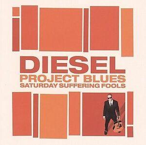 DIESEL PROJECT BLUES SATURDAY SUFFERING FOOLS CD NEW NOT SEALED L1