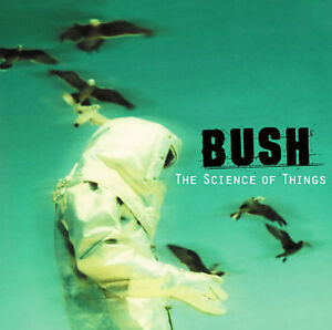 BUSH The Science Of Things CD BRAND NEW