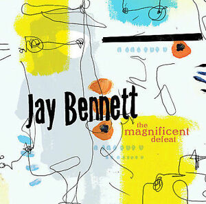 The-Magnificent-Defeat-by-Jay-Bennett-CD-Sep-2006-Ryko-Distribution-Wilco