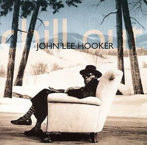 Chill Out [Shout! Factory] [Remaster] John Lee Hooker (CD,2007/BRAND NEW/SEALED