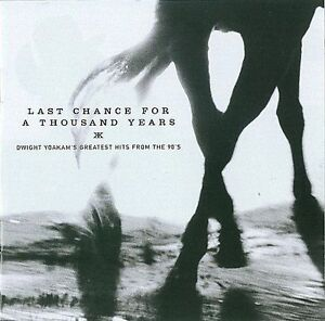 Last-Chance-for-a-Thousand-Years-Greatest-Hits-from-the-90-039-s-by-Dwight-Yoakam