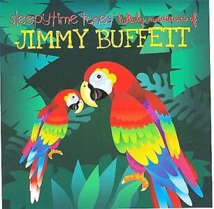Sleepytime Tunes Lullaby Tribute To Jimmy Buffett - $7.93