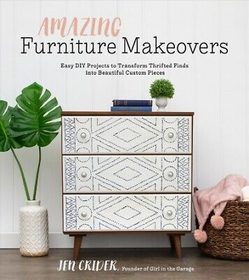 Diy Easy Projects (Amazing Furniture Makeovers : Easy DIY Projects to Transform Thrifted Finds)