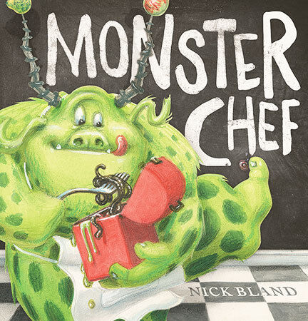 MONSTER CHEF  by Nick Bland      FREE shipping to Oz     ISBN 9781742838250