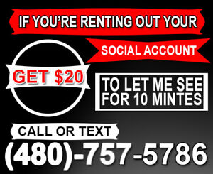 If you rented out your social media acct, get $20 to let me see