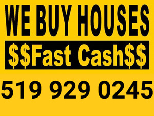 We Buy Houses Cash & Fast 519 929 0245