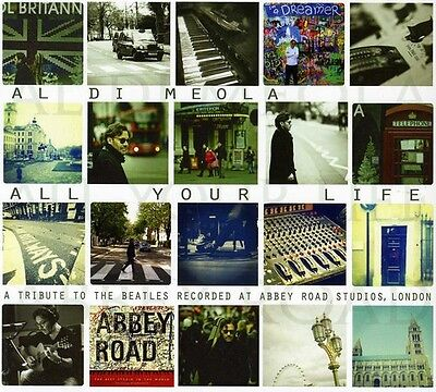 All Your Life: A Tribute To The Beatles - Al Di Meola (2013, CD