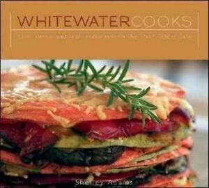 Whitewater Cooks: Pure, Simple and Real Creations from the Fresh Tracks Cafe...