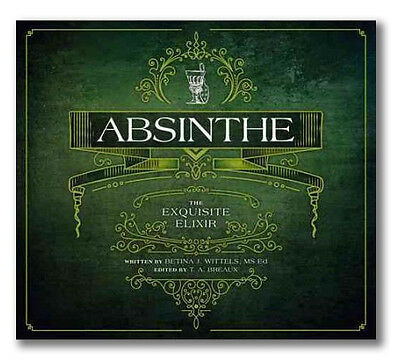 """""""ABSINTHE: THE EXQUISITE ELIXIR"""" book by Betina Wittels & signed by T.A. Breaux"""