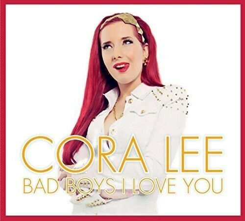 Cora Lee - Cora Lee-Bad Boys I Love You [New CD] Germany - Import